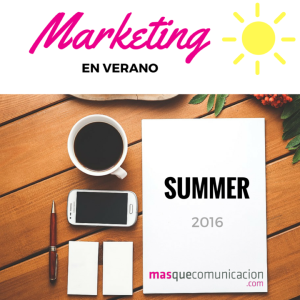 marketing en verano 2016 mqc