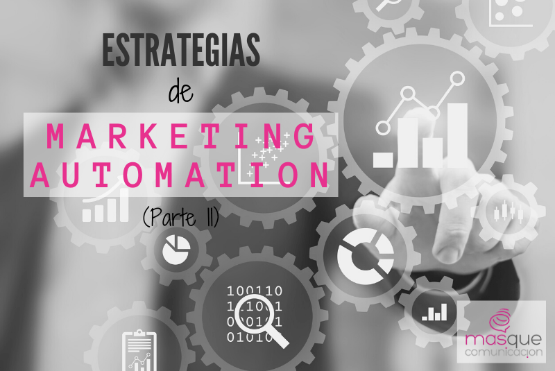 4. Estrategias de Marketing Automation (Parte II)